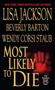 Most Likely To Die ebook by Beverly Barton,Wendy Corsi Staub,Lisa Jackson