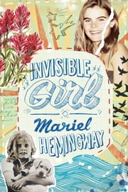 Invisible Girl ebook by Mariel Hemingway,Ben Greenman