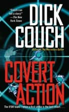 Covert Action ebook by Dick Couch