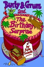 Burly & Grum and The Birthday Surprise ebook by Kate Tenbeth