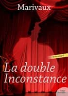 La double Inconstance ebook by Marivaux