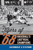 The Tigers of '68 ebook by George Cantor