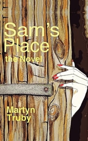 Sam's Place - the Novel ebook by Martyn Truby