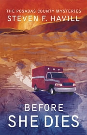 Before She Dies - A Posadas County Mystery ebook by Steven F Havill