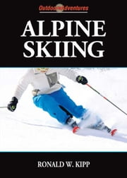 Alpine Skiing ebook by Ronald Kipp
