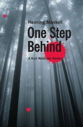 One Step Behind - A Kurt Wallander Mystery ebook by Henning Mankell