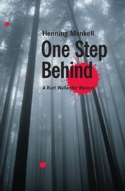 One Step Behind - A Kurt Wallander Mystery ebook by Henning Mankell,Ebba Segerberg