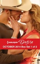 Harlequin Desire October 2014 - Box Set 1 of 2 - An Anthology ebook by