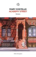Academy street ebook by Mary Costello,Maya Guidieri Berner