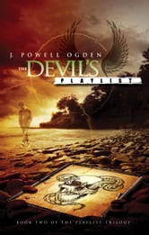 The Devil's Playlist - Book Two of the Playlist Trilogy ebook by J. Powell Ogden