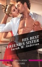 His Best Friend's Sister ebook by Sarah M. Anderson