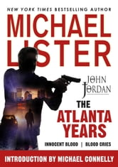 The Atlanta Years: Innocent Blood and Blood Cries - John Jordan Mysteries ebook by Michael Lister