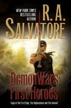 DemonWars: First Heroes - The Highwayman and The Ancient ebook by R. A. Salvatore
