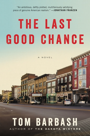 The Last Good Chance - A Novel ebook by Tom Barbash