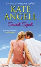 Sweet Spot ebook by Kate Angell