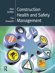 Construction Health and Safety Management ebook by Alan Griffith,Tim Howarth