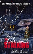 Christmas Stalking ebook by Lillian  Duncan