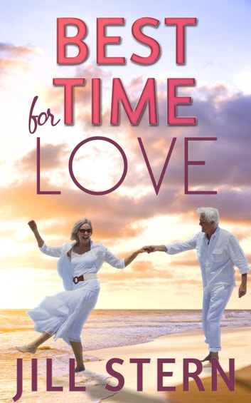 Best Time for Love - A surprising love story ebook by jill stern