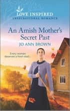 An Amish Mother's Secret Past ebook by Jo Ann Brown