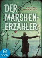 Der Märchenerzähler ebook by Antonia Michaelis