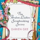 The Avalon Ladies Scrapbooking Society audiobook by Darien Gee