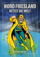 Nordfriesland rettet die Welt ebook by Stefan Mack