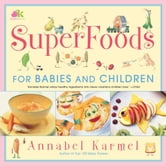 Superfoods - For Babies and Children ebook by Annabel Karmel
