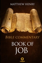 Book of Job - Complete Bible Commentary Verse by Verse ebook by Matthew Henry