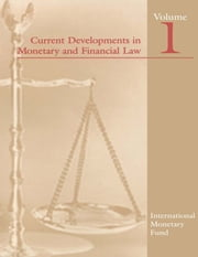 Current Developments in Monetary and Financial Law, Vol. 1 ebook by International Monetary Fund