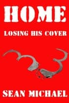 Home ebook by Sean Michael