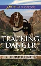 Tracking Danger - A Riveting Western Suspense ebook by Terri Reed
