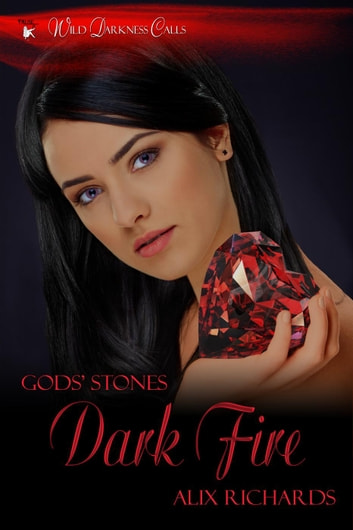 Dark Fire - Gods' Stones, #2 ebook by Alix Richards