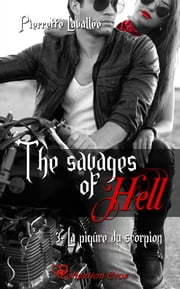 La piqûre du scorpion - The savages of Hell, T3 eBook by Pierrette Lavallée