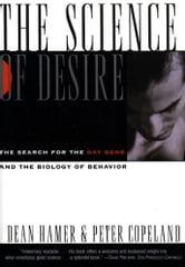 Science of Desire - The Gay Gene and the Biology of Behavior ebook by Dean Hamer