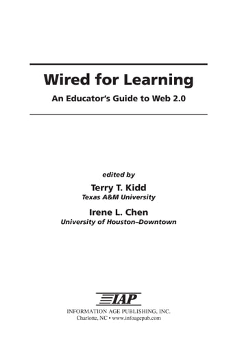 Wired for Learning - An Educators Guide to Web 2.0 ebook by Terry T. Kidd,Irene Chen
