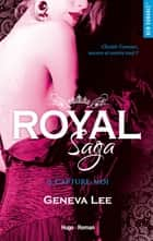Royal Saga - tome 6 Capture-moi ebook by Geneva Lee, Claire Sarradel