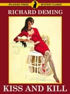 Kiss and Kill ebook by Richard Deming