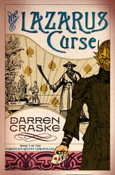 The Lazarus Curse (Cornelius Quaint Chronicles, Book 3) ebook by Darren Craske