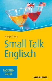 Small Talk Englisch - TaschenGuide ebook by Helga Kansy