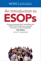 An Introduction to ESOPs, 16th ed. ebook by The National Center for Employee Ownership (NCEO)