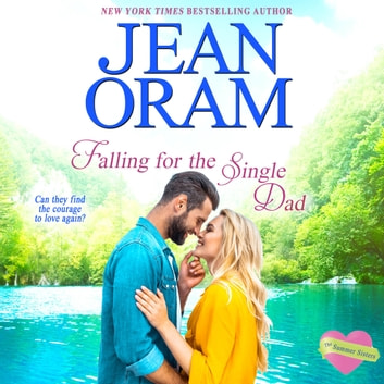 Falling for the Single Dad - A Single Dad Romance audiobook by Jean Oram