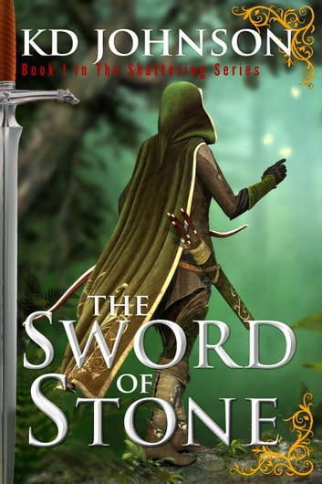 Sword of Stone - The Shattering Series ebook by KD Johnson