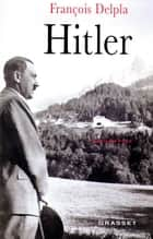 Hitler ebook by François Delpla