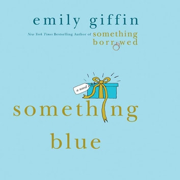Something Blue - A Novel audiobook by Emily Giffin