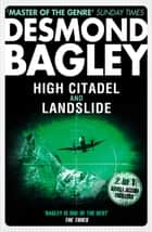 High Citadel / Landslide ebook by Desmond Bagley