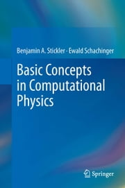 Basic Concepts in Computational Physics ebook by Benjamin Stickler, Ewald Schachinger