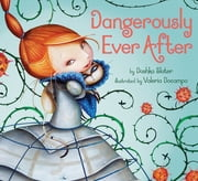 Dangerously Ever After ebook by Dashka Slater,Valeria Docampo