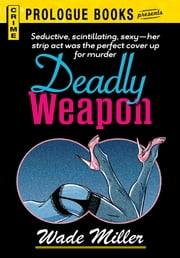 Deadly Weapon ebook by Wade Miller