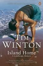 Island Home ebook by Tim Winton