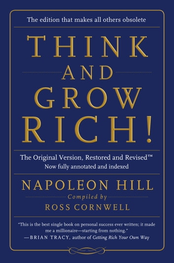 Think and Grow Rich! - The Original Version, Restored and Revised⢠ebook by Napoleon Hill